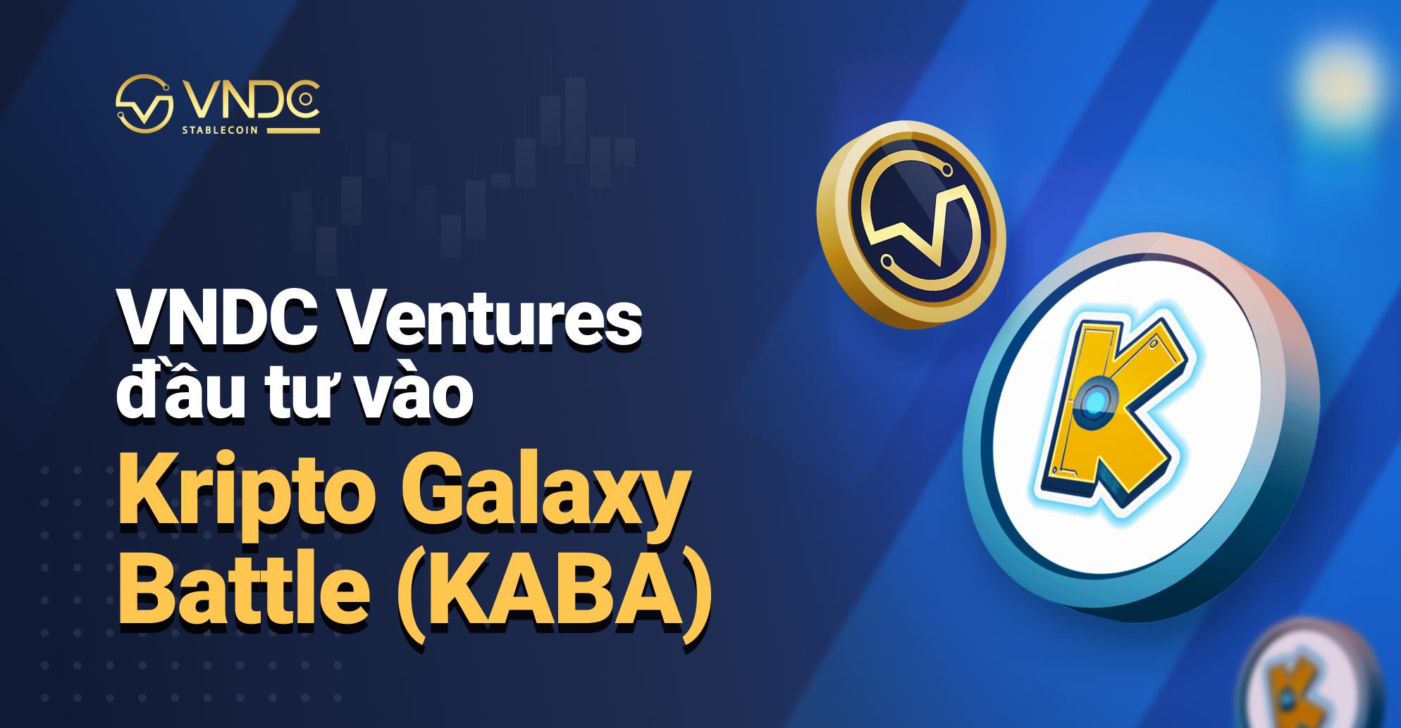 VNDC Ventures đầu tư vào Krip Galaxy Battle (KABA)