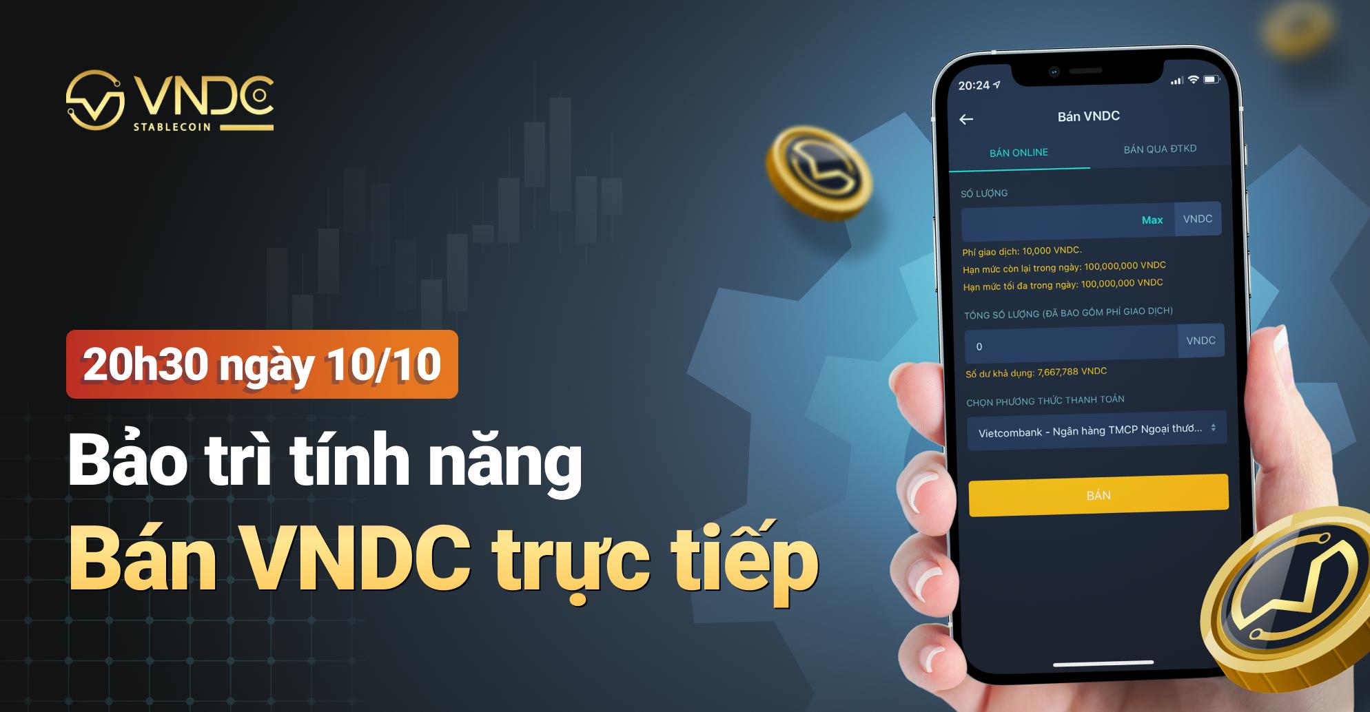 Bảo trì tính năng bán VNDC trực tiếp từ 20h30 ngày 10/10